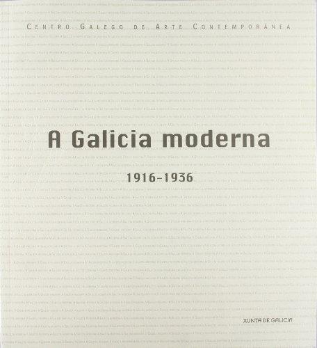 9788445339800: A Galicia moderna 1916-1936 (catalogo exposicion)