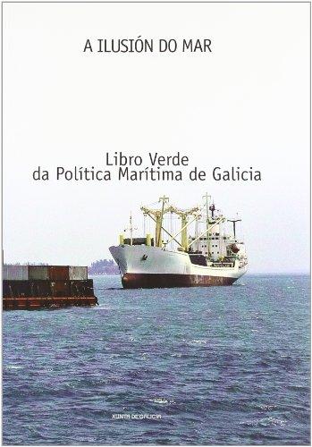 9788445340066: A ilusion do mar. libro verde da politica maritima de Galicia