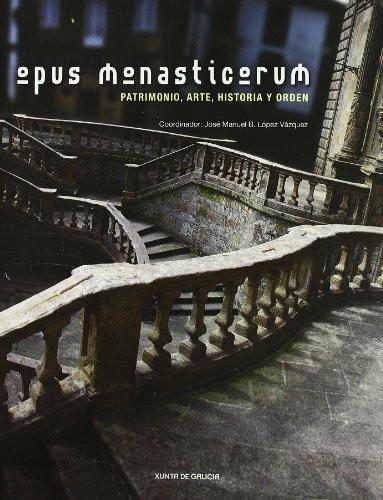 9788445340189: Opus monasticorum : patrimonio, arte, historia y orden