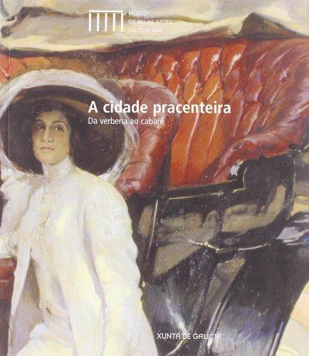 Cidade Pracenteira, a. da Verbena ao Cabare. (Museo de Belas Artes da Coruna): n/a