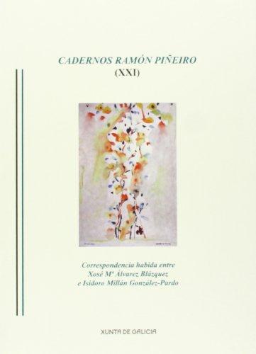 CADERNOS RAMON PIÑEIRO XXI.CORRESP.HABIDA ENTRE X.M A.B: PIÑEIRO, JOSE RAMON