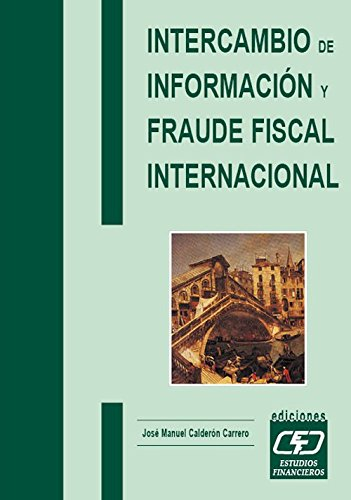 Intercambio de Información y Fraude Fiscal Internacional: José Manuel Calderón