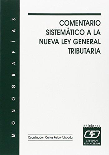 9788445412244: Comentario sistemático a la nueva Ley general tributaria