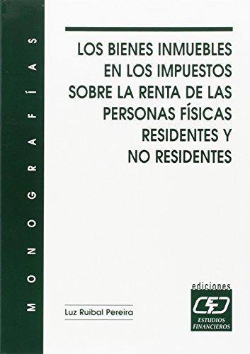9788445412275: Los bienes inmuebles en los impuestos sobre la renta de las personas físicas residentes y no residentes