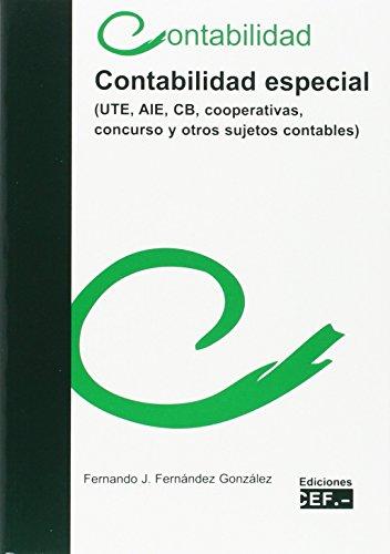 9788445414538: Contabilidad especial (UTE, AIE, CB, cooperativas, concurso y otros sujetos contables)