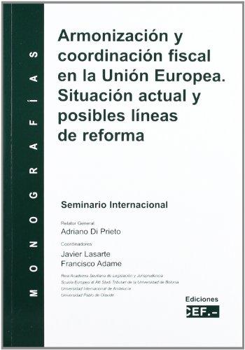 9788445416167: Armonizacion y Coordinacion Fiscal En La Union Europa: Situacion Actual y Posibles Lineas de Reforma: Seminario Internacional
