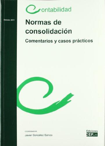 9788445418642: NORMAS DE CONSOLIDACION. COMENTARIOS Y CASOS PRACTICOS (EDICION 2 011)