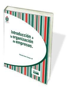 9788445418970: INTRODUCCION A LA ORGANIZACION DE EMPRESAS