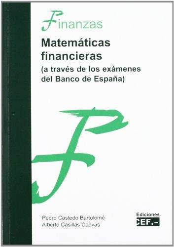 9788445421864: MATEMATICAS FINANCIERAS (A TRAVES DE LOS EXAMENES DEL BANCO DE ESPAÑA)