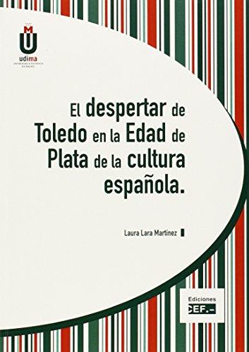 9788445422823: EL DESPERTAR DE TOLEDO EN LA EDAD DE PLATA DE LA CULTURA ESPAÑOLA