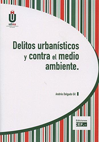 Delirios urbanisticos contra el medio ambiente: Delgado Gil