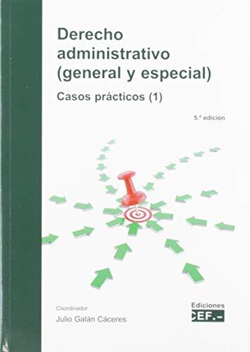 Derecho administrativo (general y especial). Casos prácticos: Galán Cáceres, Julio;