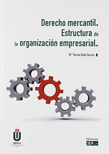 Derecho mercantil. Estructura de la organización empresarial: Bote García, María