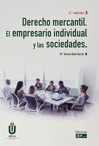 Derecho mercantil. El empresario individual y las: Bote García, María