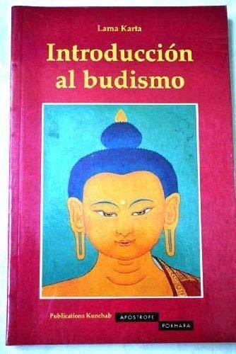 Introduccion Al Budismo (Primera edición): Lama Karta
