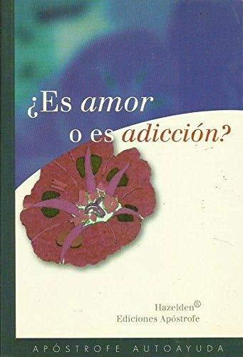 9788445501641: Es Amor O Es Adiccion ? (Spanish Edition)