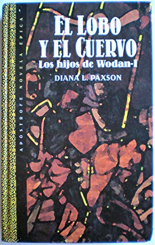 El lobo y el cuervo - Los hijos de Wodan I: Diana L.Paxson