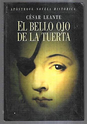 9788445501917: El bello ojo de la tuerta (Novela historica / Apostrofe) (Spanish Edition)
