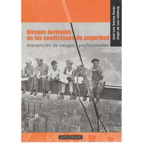 9788445502518: Riesgos derivados de las condiciones de seguridad : prevención de riesgos profesionales