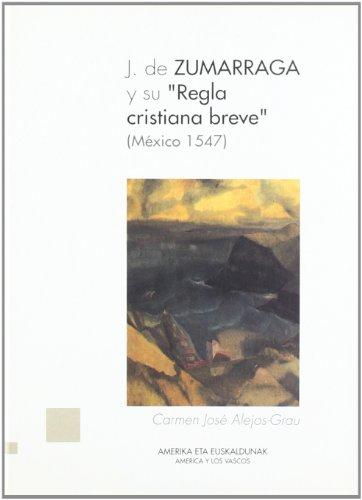 Juan De Zumarraga Y Su Regla Cristiana: Carmen Jose Alejos-Grau