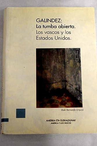 9788445702239: Galindez:la tumba abierta (América y los vascos)
