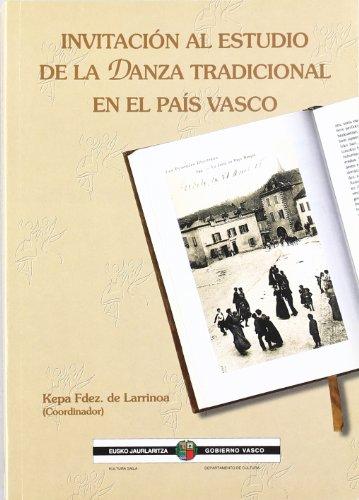 9788445713174: Invitacion al estudio de la danza tradicional en el pais Vasco - recopilacion bibliografica y comentario critico (Kultura Eta Turismoa)