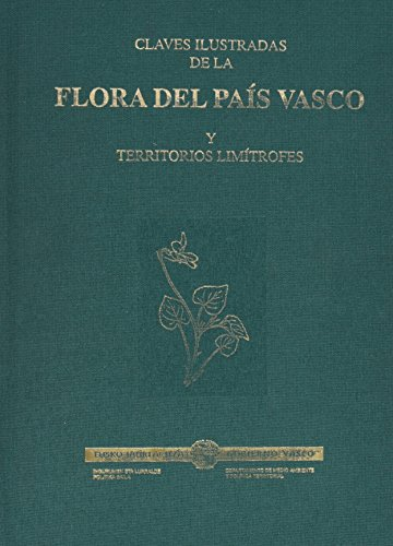 9788445713969: Claves Ilustradas De La Flora Del Pais Vasco Y Territ (Industri, Nekazaritza Eta Arra)