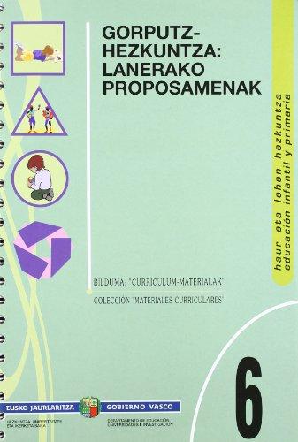 9788445716434: 6 - gorputz-hezkuntza: lanerako proposamenak (Curriculum Materialak Material)