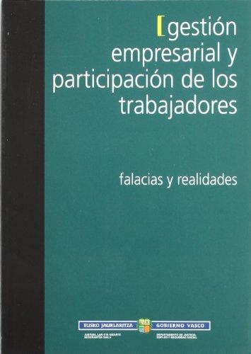 9788445720134: Gestion empresarial y participacion de los trabajadores - falacias y realidades (Justizia, Lan Eta Gizarte)