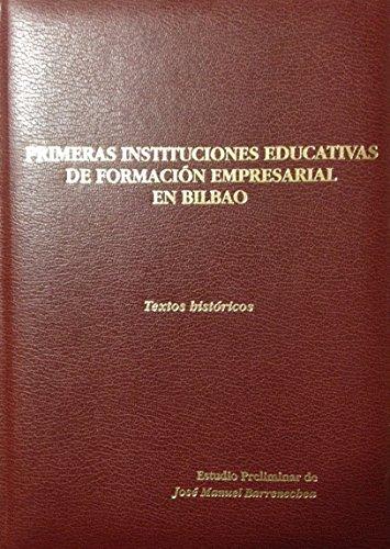 9788445721261: Primeras Instituciones Educativas de Formacion Empresarial en Bilbao. Textos Historicos. Clasicos del Pensamiento Economico V