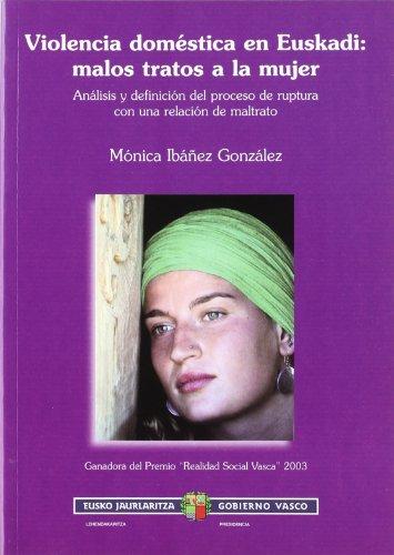 9788445721285: Violencia domestica en euskadi - malos tratos a la mujer (Presidencia Lehendakaritza)