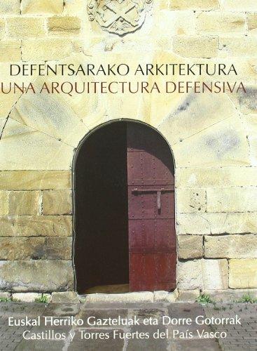 Defentsarako arkitektura : Euskal Herriko gazteluak eta: Llanos Ortiz de