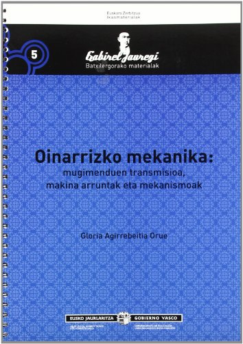 Gabirel Jauregi, oinarrizko mekanika, mugimenduen transmizioa, makina: Agirrebeitia Orue, Gloria