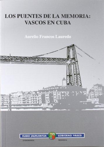 9788445732182: Puentes de la memoria, los - vascos en Cuba (Presidencia Lehendakaritza)