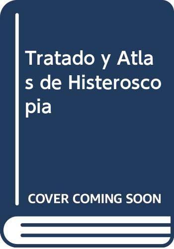 9788445800768: Tratado y Atlas de Histeroscopia (Spanish Edition)