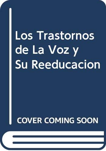 9788445803615: Los Trastornos de La Voz y Su Reeducacion (Spanish Edition)