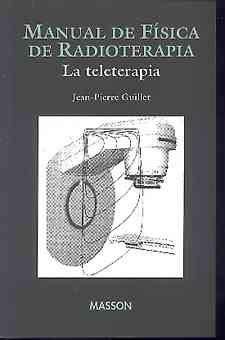 9788445804247: Manual de fisica de radioterapia :la teleterapia