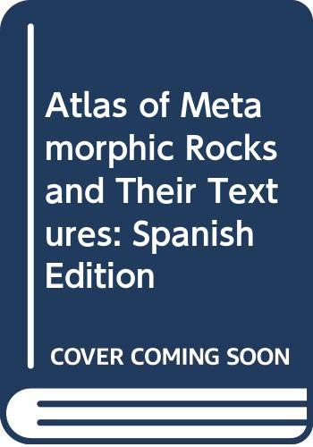 9788445804292: Atlas of Metamorphic Rocks and Their Textures: Spanish Edition