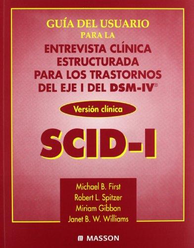 9788445807897: Guia del usuario para la entrevista clinica estructurada para los trastornos del eje I del DSM-IV® SCID-I (Tres elementos) (Spanish Edition)