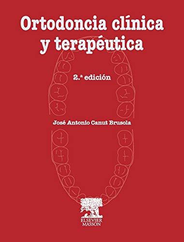 Ortodoncia clínica y terapéutica: Canut, J.A.