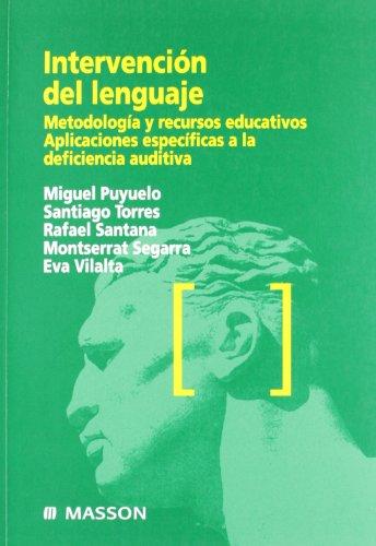 9788445811160: Intervencion del lenguaje (Metodologia y recursos educativos Aplicaciones especificas a la deficiencia auditiva)