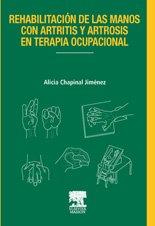 9788445811467: Rehabilitacion de las manos con artritis y artrosis en terapia
