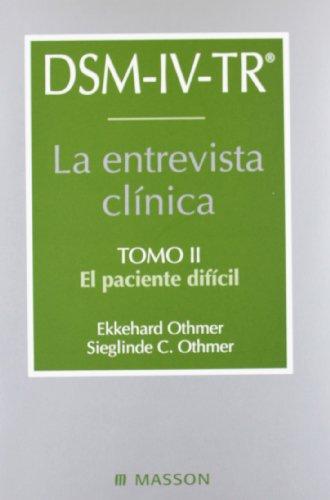 9788445811894: DSM-IV-TR. La entrevista clinica. Tomo 2. El paciente dificil (Spanish Edition)