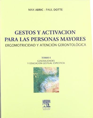 Gestos y activación para las personas mayores. Ergomotricida: Abric, M. / Dotte, P.