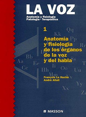 9788445812457: La voz. Tomo 1. Anatomía y fisiología de los órganos de la voz y del habla