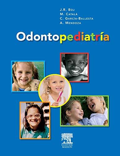 Odontopediatría: Boj, J.R. ; Mendoza, A. ; Catalá, M. ; García Ballesta, C.