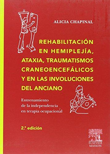 9788445815243: Rehabilitacion En La Hemiplejia, Ataxia, Traumatismos Craneoencefalicos y En Las Involuciones del Anciano (Spanish Edition)