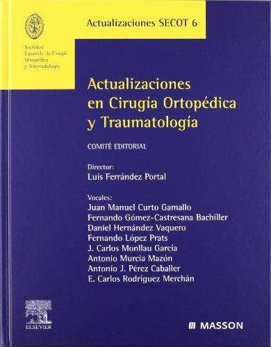 Actualizaciones en Cirugía Ortopédica y Traumatología 6 - SECOT Actualizaciones 6 (Ferrández) / Ferrández Portal, L.