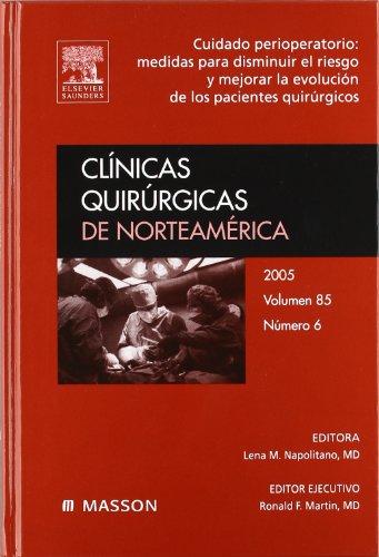 9788445816523: Clínicas Quirúrgicas de Norteamérica 2005. Volumen 85 n.º 6: Cuidado perioperatorio: medidas para disminuir el riesgo y mejorar la evolución de los pacientes quirúrgicos