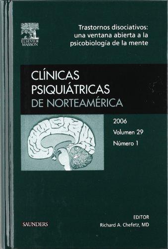9788445816905: Clínicas Psiquiátricas de Norteamérica 2006. Volumen 29 n.º 1: Trastornos disociativos: Una ventana abierta a la psicobiología de la mente